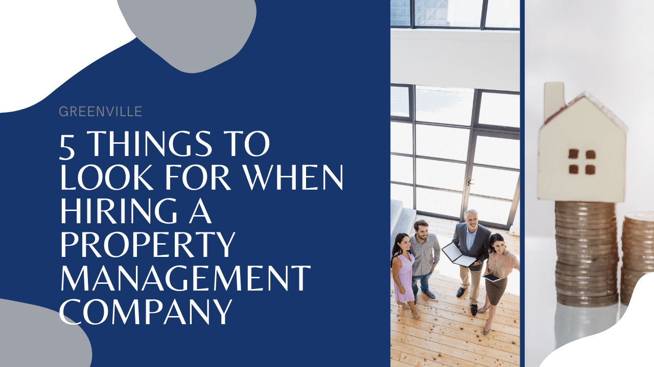5 Things to Look for When Hiring a Property Management Company in Greenville