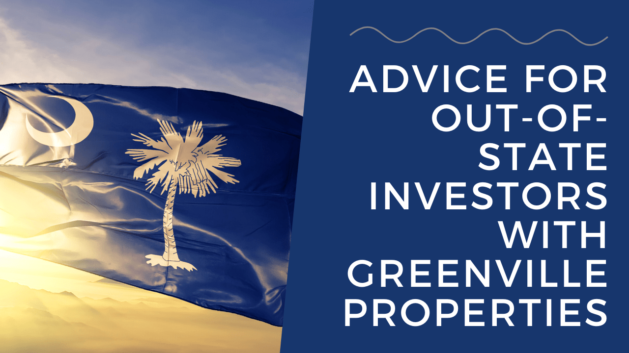 Advice for Out-of-State Investors with Greenville Properties